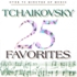 Tchaikovsky Favorites