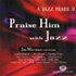 Jazz Praise II Praise Him With Jazz